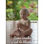 Comment garder son bébé propre, au sec, et heureux sans lui mettre de couches, hygiène naturelle enfants fesses propres et santé des petits