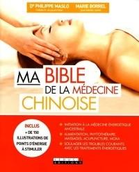 Livre Ma bible de la Médecine Chinoise