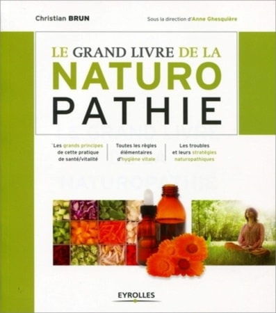 Grand livre de naturopathie pratique santé vitalité hygiène vitale troubles et stratégies naturopathiques top5