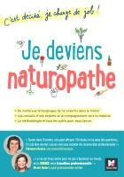 Devenir naturopathe le livre je deviens, changer de vie professionnelle et faire de la naturopathie, avec accompagnement et outils pour changer de vie