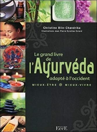 Livre ayurveda grand ouvrage mieux être et mieux vivre médecine indienne adaptée à l'occident avec bienfaits et pratiques santé top5