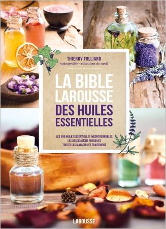 Livre la bible larousse des huiles essentielles aromathérapie TOP5