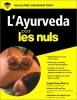 Livre sur l'ayurvéda pour les nuls afin de rééquilibrer corps et esprit, déterminer son profil psychologique et dosha ayurvédique, alimentation santé top5