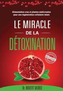 Livre détoxination corps par alimentation et plantes médicinales pour régénération cellule docteur morse santé naturelle