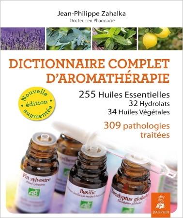 Livre dictionnaire complet d'aromathérapie huiles essentielles, hydrolats, huiles végétales et pathologies TOP5