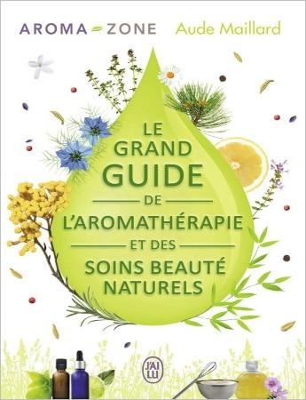 Livre le grand guide de l'aromathérapie et des soins beauté naturel TOP5