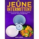 Livre de jeûne intermittent pour perdre du poids, et améliorer votre santé, pour vivre longtemps, avec meilleure alimentation et nourriture saine corps