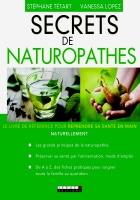 Secrets de naturopathes livre de référence, pour reprendre sa vie en main à l'aide de la naturopathie, approche naturelle et fiches pratiques